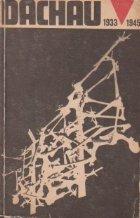 Istoria lagarului de concentrare de la Dachau (1933-1945)