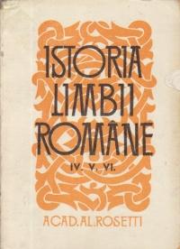 Istoria limbii romane, IV. V. VI. - Romana comuna. Limbile vecine. Istoria limbii romane din secolul al XIII-lea pina la inceputul secolului al XVII-lea