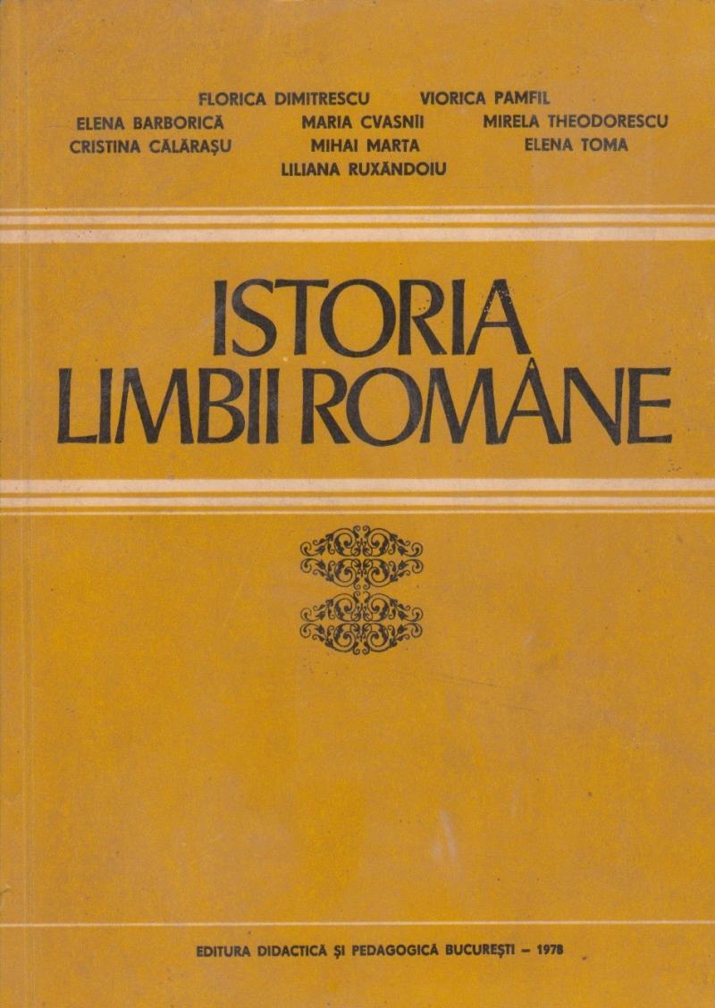 Istoria limbii romane. Fonetica, morfosintaxa, lexic