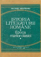 Istoria literaturii romane. Epoca marilor clasici