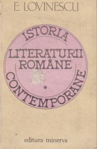 Istoria literaturii romane contemporane, Volumul I
