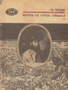 Istoria lui Mihai Viteazul, Volumul I