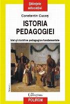Istoria pedagogiei. Idei și doctrine pedagogice fundamentale (ediţia 2017)