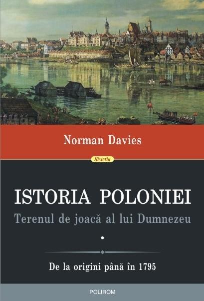 Istoria Poloniei. Terenul de joacă al lui Dumnezeu (2 volume)