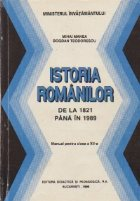 Istoria romanilor de la 1821 pana in 1989 - Manual pentru clasa a XII-a