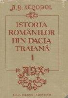Istoria romanilor din Dacia Traiana, Volumul I