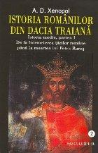 Istoria romanilor din Dacia Traiana. Istoria medie (volumul II + volumul III)