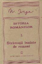 Istoria Romanilor, I, Partea intii - Stramosii inainte de romani