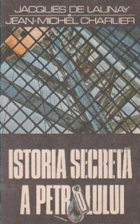 Istoria secreta a petrolului 1859-1984
