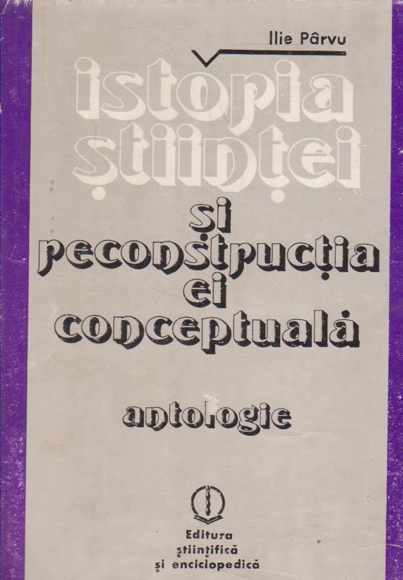 Istoria stiintei si reconstructia ei conceptuala - Antologie -