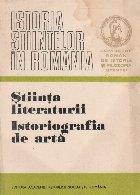 Istoria stiintelor in Romania - Stiinta literaturii. Istoriografia de arta