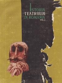 Istoria teatrului in Romania, Volumul I - De la inceputuri pina la 1848