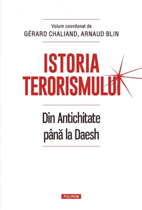 Istoria terorismului. Din Antichitate pînă la Daesh