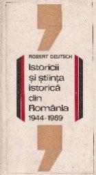Istoricii si stiinta istorica din Romania (1944 - 1969)