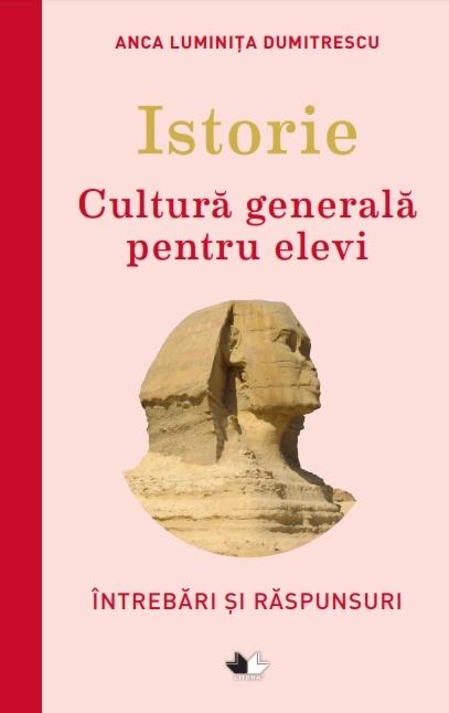 Istorie. Cultură generală pentru elevi