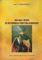 22 Iulie 1593 zi istorica pentru romani