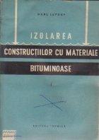 Izolarea constructiilor cu materiale bituminoase, Volumul I