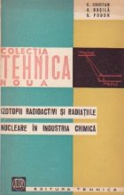 Izotopii radioactivi si radiatiile nucleare in industria chimica