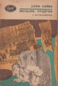 Jacques Vingtras, Volumul al II-lea, Bacalaureatul