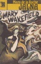 Jalna, Volumul 13, Mary Wakefield