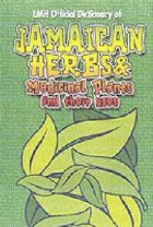 Jamaican Herbs And Medicinal Plants And Their Uses