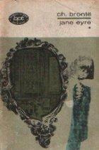 Jane Eyre - Roman, Volumele I si II