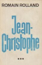 Jean-Christophe, Volumul al III-lea - Viata in casa. Prietenele. Rugul in flacari. Ziua ce va sa vina