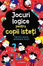 Jocuri logice pentru copii isteti. Exercitii pentru antrenarea mintii