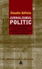 Jurnalismul politic Manipularea politicienilor prin