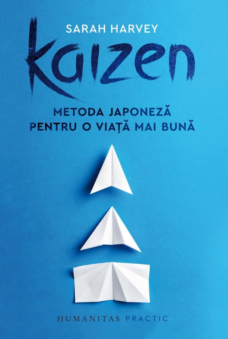 Kaizen.Metoda japoneză pentru o viață mai bună