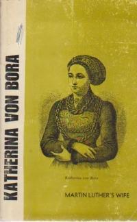 Katerina Von Bora (Martin Luther's Wife)