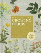 Kew Gardener's Guide to Growing Herbs