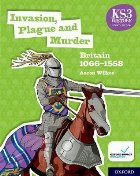KS3 History 4th Edition: Invasion, Plague and Murder: Britai