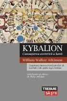 Kybalion. Cunoașterea ezoterică a lumii