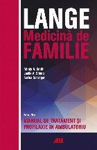 Lange. Medicina de familie - Manual de tratament si profilaxie in ambulatoriu
