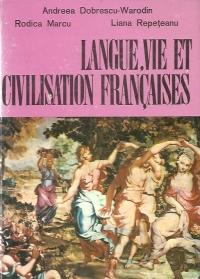 Langue, vie et civilisation francais - Cours pratique pour la IIe annee (Limba, viata si cultura franceza)