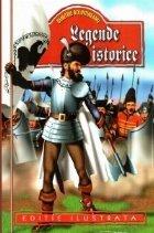 Legende istorice (Editie ilustrata)