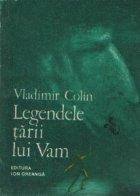 Legendele Tarii lui Vam - O mitologie a omului, editia a III-a