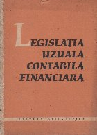 Legislatia uzuala contabila financiara. Texte oficiale cu modificarile pina la dara de 1 mai 1962