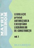 Legislatie privind autorizarea executarii lucrarilor