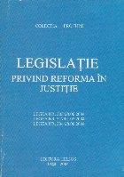 Legislatie privind reforma in justitie