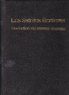Les Saintes Ecritures. Traduction du monde nouveau