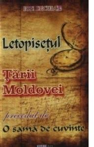 LETOPISETUL TARII MOLDOVEI precedat de O SAMA DE CUVINTE