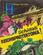 Lichidati Reichsprotektorul!