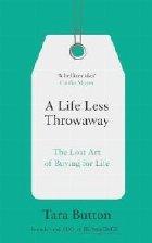 Life Less Throwaway