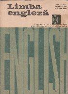 Limba engleza. Manual pentru clasa a XI-a liceu si anul III licee de specialitate