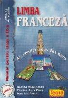 Limba franceza - Manual pentru clasa a IX-a (anul IV de studiu) - Au rendes-vous des amis