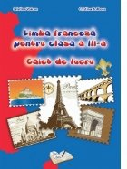 Limba franceza pentru clasa a III-a - Caiet de lucru