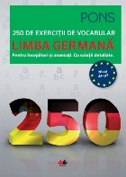 Limba germana. 250 de exercitii de vocabular, pentru incepatori si avansati. Cu solutii detaliate. PONS