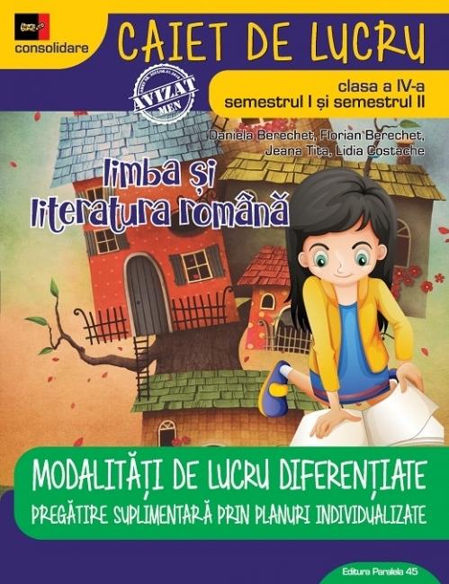LIMBA ȘI LITERATURA ROMÂNĂ – CONSOLIDARE. MODALITĂȚI DE LUCRU DIFERENȚIATE. CLASA A IV-A